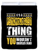 Psychologist You Wouldnt Understand Duvet Cover