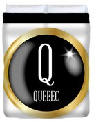 Q For Quebec Duvet Cover