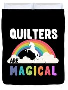 Quilters Are Magical Duvet Cover