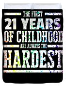 Rainbow Splat First 21 Years Of Childhood Always The Hardest Funny Birthday Gift Idea Duvet Cover
