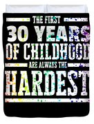 Rainbow Splat First 30 Years Of Childhood Always The Hardest Funny Birthday Gift Idea Duvet Cover