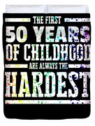 Rainbow Splat First 50 Years Of Childhood Always The Hardest Funny Birthday Gift Idea Duvet Cover