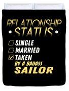 Relationship Status Taken By A Badass Sailor Duvet Cover