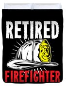 Retirement Retired Fire Fighter Retiree Gift Idea Duvet Cover