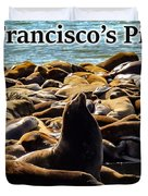San Francisco's Pier 39 Walruses 2 Duvet Cover