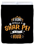 Shar Pei Funny Dog Saying Humor Dogs Gift Duvet Cover