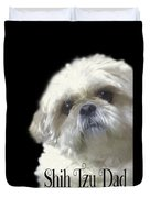 Shih Tzu For Dad-bubba Duvet Cover