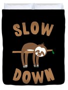 Slow Down Sloth Duvet Cover