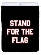 Stand For The Flag Duvet Cover
