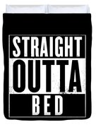 Straight Outta Bed Duvet Cover