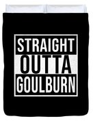 Straight Outta Goulburn Duvet Cover