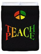 Teach Peace One Duvet Cover