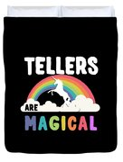 Tellers Are Magical Duvet Cover