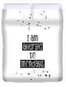 Text Art Allergic To Mondays Duvet Cover