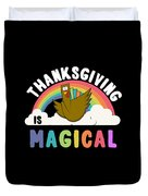 Thanksgiving Is Magical Duvet Cover