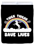 Thick Thighs Save Lives Duvet Cover