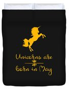 Unicorns Are Born In May Duvet Cover