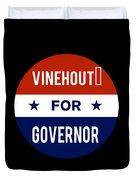 Vinehout For Governor 2018 Duvet Cover