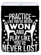 Volleyball Shirt Practice Like Youve Never Won Gift Tee Duvet Cover