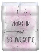Wake Up And Be Awesome - Watercolor Pink Duvet Cover