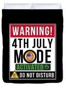Warning 4th July Mode Activated Do Not Disturb Duvet Cover