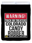 Warning Colorado Candy Robber Duvet Cover