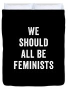 We Should All Be Feminists Duvet Cover