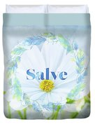 Welcome - Salve Duvet Cover