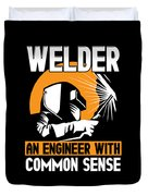 Welder An Engineer With Common Sense Duvet Cover