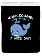 Whalecome And Have A Nice Day Cute Whale Duvet Cover