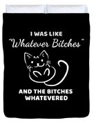 Whatever Bitches Cat Duvet Cover