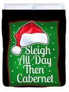 Wine Lover Funny Christmas Quote Cabernet Duvet Cover