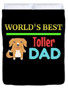 Worlds Best Toller Dad Duvet Cover