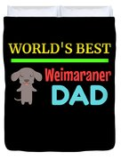 Worlds Best Weimaraner Dad Duvet Cover
