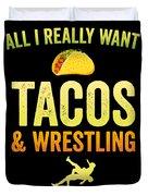 Wrestling All I Want Taco Silhouette Gift Light Duvet Cover