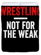 Wrestling Not For The Weak Red White Gift Light Duvet Cover