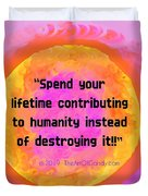 Your Contribution To Humanity  Duvet Cover