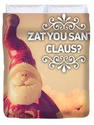 Zat Your Santa Claus Duvet Cover