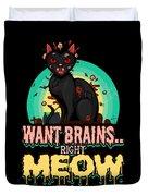 Zombie Cat Halloween Shirt Want Brains Right Meow Pun Duvet Cover