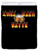 Zwei Bier Bitte Cool German Oktoberfest Beer Festival Design For Beer Lovers And Beer Drinkers Duvet Cover