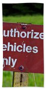 Authorized Vehicles Only Bath Towel