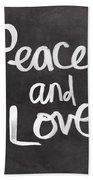 Peace And Love Bath Towel