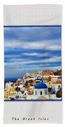 The Greek Isles Bath Towel