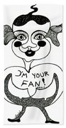 I'm Your Fan Bath Towel