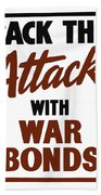 Back The Attack With War Bonds  Bath Towel
