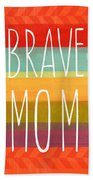 Brave Mom - Colorful Greeting Card Bath Towel