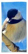 Chickadee On A Bright Day -digital Paint I Bath Towel