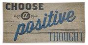 Choose A Positive Thought Bath Towel