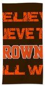 Cleveland Browns I Believe Bath Towel