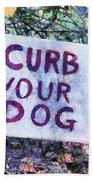 Curb Your Dog Bath Towel